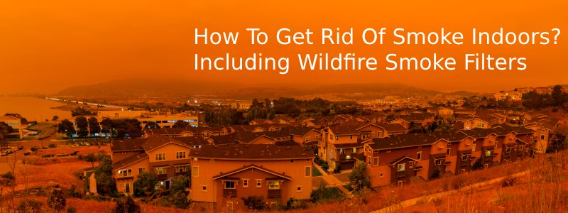 best air purifiers to get rid of wildfire smoke