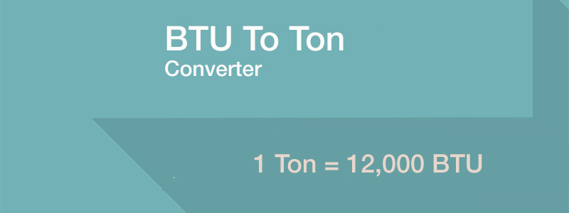 convert btu to tons and tons to btu