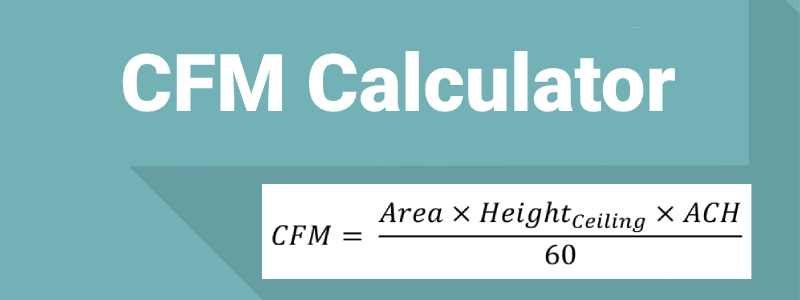 formula that calculates CFM based on area height air changes per hour