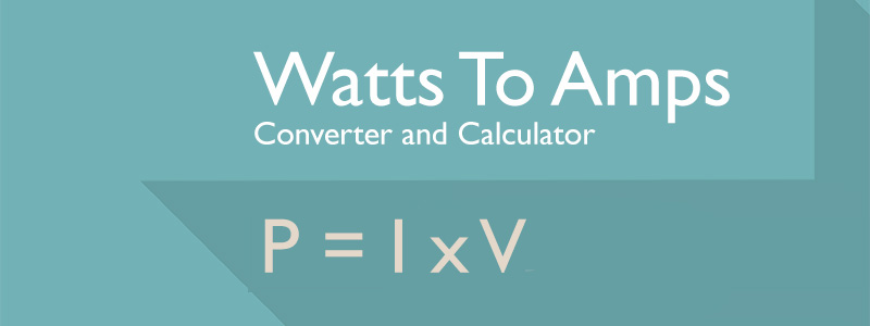 watts to amps calculator and table